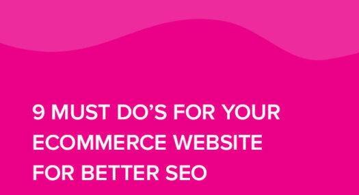 9 must do's for your eCommerce website for better SEO