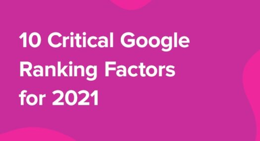 10 Critical Google Ranking Factors for 2021