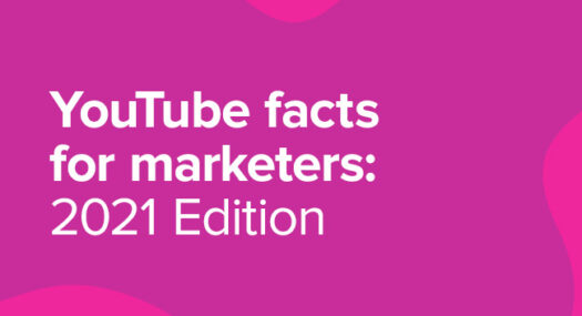 YouTube facts for marketers: 2021 Edition